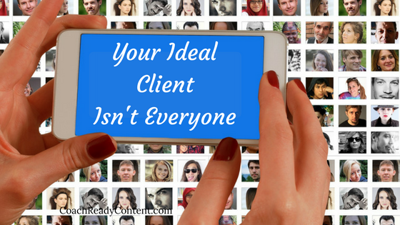 Your Ideal Client Isn't Everyone