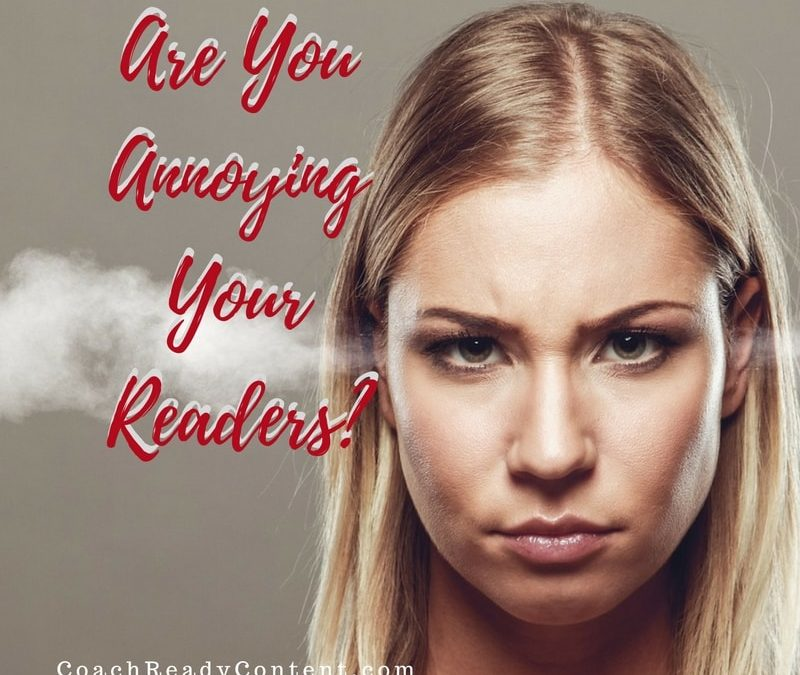 Are You Annoying Your Readers?