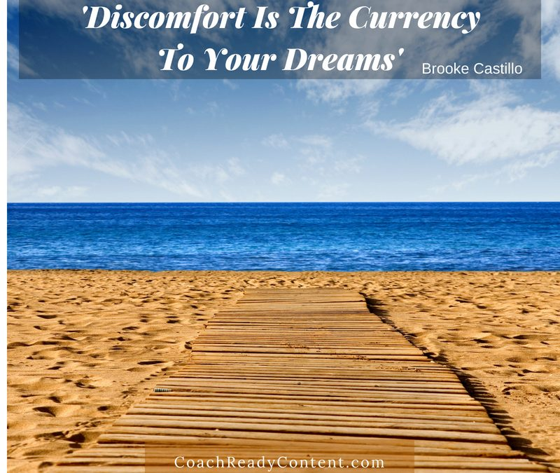 Discomfort Is The Currency To Your Dreams