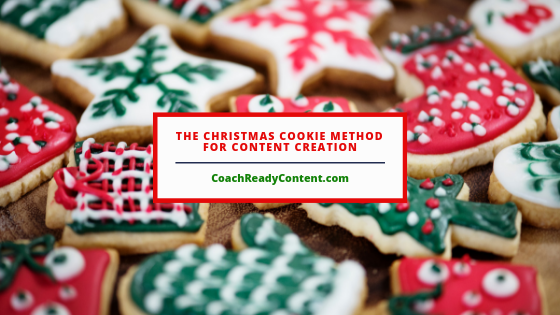 The Christmas Cookie Method For Content Creation